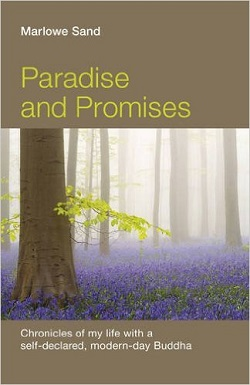 Paradise and Promises: Chronicles of My Life with a Self-Declared, Modern-day Buddha