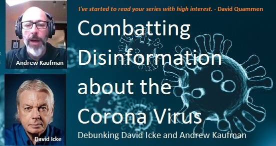 Combatting Disinformation about the Corona Virus: Debunking David Icke and Andrew Kaufman