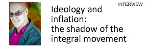 Ideology and inflation: the shadow of integral movement: Interview with Frank Visser by Maxim Korman