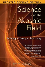 Lazlo, Science and the Akashic Field